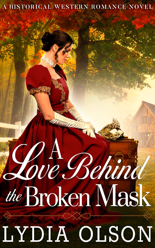 A Love Behind the Broken Mask, by Lydia Olson