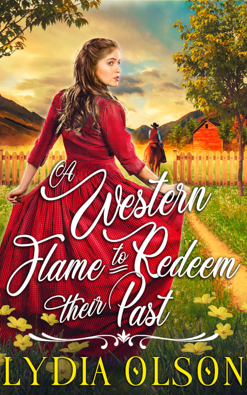 A Western Flame to Redeem their Past, by Lydia Olson